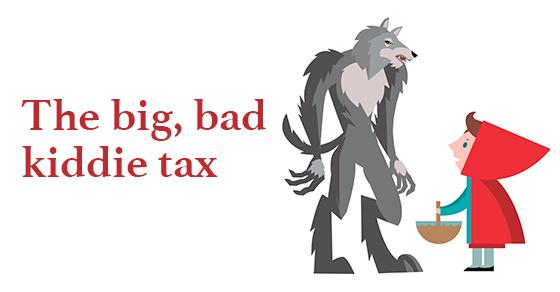 The big, bad kiddie tax